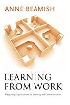 Learning from Work: Designing Organizations…