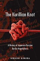 The Kurillian Knot: A History of…