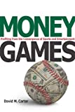 Carter, David: Money Games: Profiting from the Convergence of Sports and Entertainment