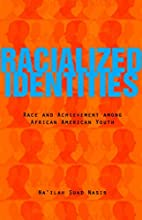 Racialized Identities: Race and Achievement…