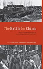 The Battle for China: Essays on the Military…