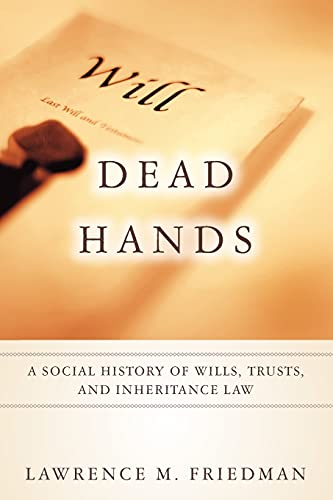 dead-hands-a-social-history-of-wills-trusts-and-inheritance-law-stanford-law-books