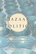 Bazaar Politics: Power and Pottery in an…