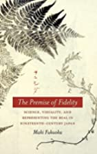 The Premise of Fidelity: Science, Visuality,…