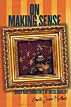 On Making Sense: Queer Race Narratives of…
