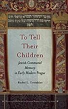 To Tell Their Children: Jewish Communal…