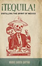 ¡̕Tequila! : the spirit of Mexico by…