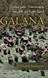 Anderson, Martin: Galana: Elephant, Game Domestication, and Cattle on a Kenya Ranch