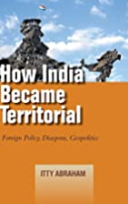 How India Became Territorial: Foreign…