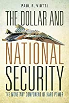 The Dollar and National Security: The…