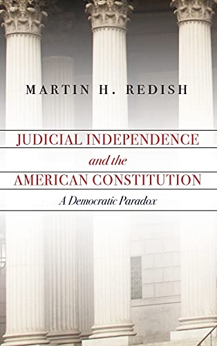 judicial-independence-and-the-american-constitution-a-democratic-paradox