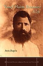 Yosef Haim Brenner: A Life (Stanford Studies…