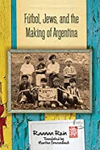 Fútbol, Jews, and the Making of Argentina…
