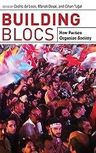 Building blocs : how parties organize…