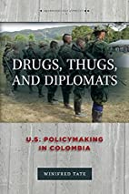 Drugs, Thugs, and Diplomats: U.S.…