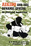 Ratti, Oscar: Aikido and the Dynamic Sphere: An Illustrated Introduction