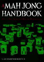 A Mah Jong Handbook: How to Play, Score, and…