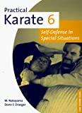Draeger, Donn F.: In Special Situations (Practical Karate) (Bk.6)
