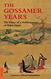 Seidensticker, Edward: Gossamer Years: The Diary of a Noblewoman of Heian Japan