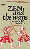 Leggett, Trevor: Zen and the Ways