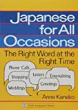 Kaneko, Anne: Japanese For All Occasions: The Right Word At The Right Time