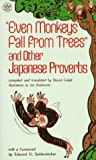 Galef, David: Even Monkeys Fall from Trees and Other Japanese Proverbs