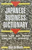De Mente, Boye Lafayette: Japanese Business Dictionary: Over 3,200 Key Terms English to Japanese