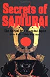 Ratti, Oscar: Secrets of the Samurai: A Survey of the Martial Arts of Feudal Japan