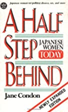 A Half Step Behind: Japanese Women Today…