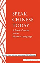 Speak Chinese today: A Basic Course in the…