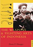 Draeger, Donn F.: The Weapons and Fighting Arts of Indonesia