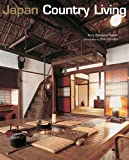 Katoh, Amy Sylvester: Japan Country Living: Spirit, Tradition, Style
