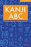 Foerster, Andreas: Kanji ABC: A Systematic Approach to Japanese Characters