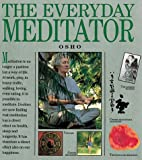 Osho: The Everyday Meditator: A Practical Guide
