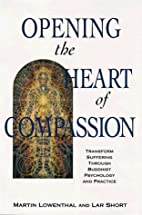Opening the Heart of Compassion by Martin…