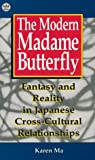 Ma, Karen: The Modern Madame Butterfly: Fantasy and Reality in Japanese Cross-Cultural Relationships