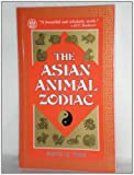 Sun, Ruth Q.: The Asian Animal Zodiac