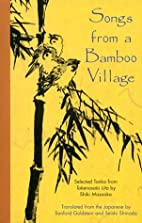 Songs from a Bamboo Village by Shiki Masaoka