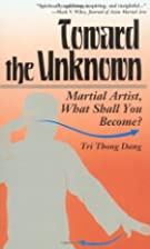 Toward the Unknown : Martial Artist, What…
