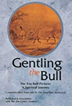 Gentling the Bull: The Ten Bull Pictures, a…