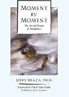 Moment by Moment: The Art and Practice of…