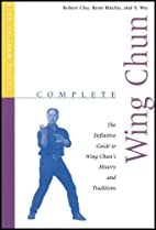 Complete Wing Chun: The Definitive Guide to…
