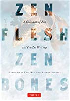 Zen Flesh, Zen Bones: A Collection of Zen…