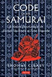 Cleary, Thomas: The Code of the Samurai: A Modern Translation of the Bushido Shoshinsu
