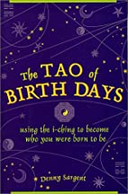 Tao of Birth Days: Using the I Ching to…