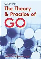 Theory and Practice of Go by Oskar Korschelt