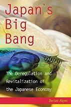 Japan's Big Bang: The Deregulation and…