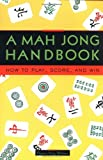 Whitney, Eleanor Noss: A Mah Jong Handbook: How to Play, Score, and Win