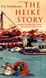 Yoshikawa, Eiji: The Heike Story: A Modern Translation of the Classic Tale of Love and War (Tuttle Classics)