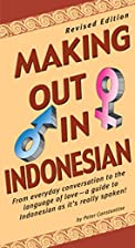 Making Out in Indonesian by Peter…